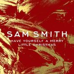 have yourself a merry little christmas (single) - sam smith