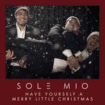 have yourself a merry little christmas (single) - sol3 mio