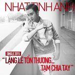 lang le ton thuong - tam chia tay (single) - nhat tinh anh