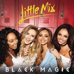 black magic (remixes single) - little mix