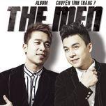 chuyen tinh thang 7 - the men