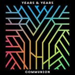 communion (deluxe edition) - years & years