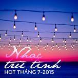 nhac tru tinh hot thang 7/2015 - v.a
