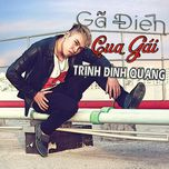 ga dien cua gai (single) - trinh dinh quang