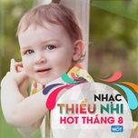 nhac thieu nhi hot thang 8/2015 - v.a
