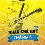 nhac che hot thang 8/2015 - v.a
