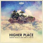 higher place (ep) - dimitri vegas & like mike, ne-yo
