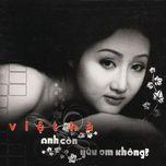anh con yeu em khong - viet ha