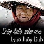 me hien cua con (single) - lyna thuy linh