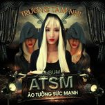 a.t.s.m (ao tuong suc manh) - truong tam nhi