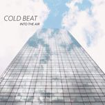 into the air - cold beat