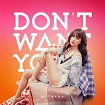 don't want you - si thanh