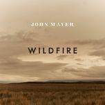 wildfire (single) - john mayer