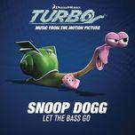 let the bass go (single) - snoop dogg