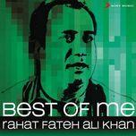 best of me rahat fateh ali khan - rahat fateh ali khan