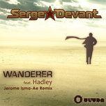 wanderer - serge devant, hadley