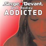 addicted - serge devant, hadley