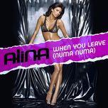 when you leave (numa numa) (single) - alina