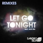 let go tonight (remixes) - sandro silva, jack miz