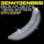 spaceship (remixes) - benny benassi, kelis, apl.de.ap, jean baptiste