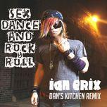sex, dance and rock & roll (lose it) (single) - ian erix