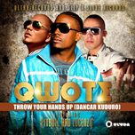 throw your hands up (dancar kuduro) - lucenzo, qwote, pitbull