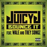 bounce it (explicit version) (single) - juicy j, wale, trey songz