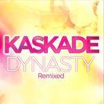 dynasty (alex rich remix) - kaskade