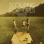 greatest hits (deluxe edition) - scouting for girls