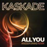 all you - kaskade