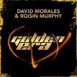 golden era (remixes ep) - david morales, roisin murphy