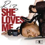 she loves me - riz
