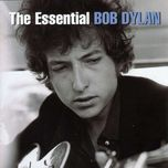 the essential bob dylan - bob dylan