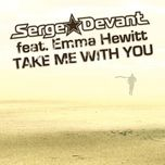 take me with you - serge devant, emma hewitt