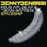 spaceship (single) - benny benassi, kelis, apl.de.ap, jean baptiste