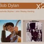 nashville skyline/john wesley harding - bob dylan
