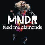 feed me diamonds (remixes) - mndr