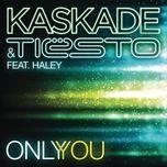only you (ep) - tiesto, kaskade,