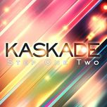 step one two - kaskade