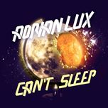 can't sleep (remixes - ep) - adrian lux