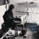 the witmark demos: 1962-1964 (the bootleg series vol. 9) - bob dylan