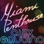 miami penthouse (single) - alex gaudino
