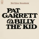 pat garrett & billy the kid original soundtrack recording - bob dylan