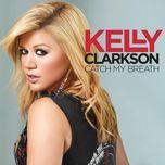 catch my breath (single) - kelly clarkson