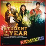 student of the year (remixes) - vishal, shekhar