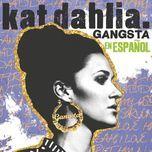 gangsta en espanol (single) - kat dahlia