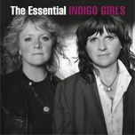 the essential indigo girls - indigo girls