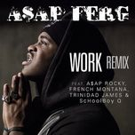 work remix (single) - a$ap ferg, a$ap rocky, french montana, trinidad james, schoolboy q