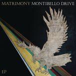 montibello drive (ep) - matrimony