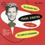 the columbia years (1943-1952) the complete recordings - frank sinatra